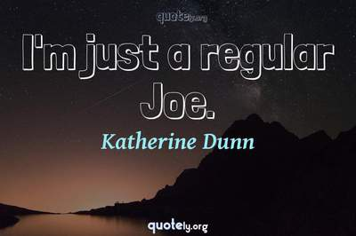 Photo Quote of I'm just a regular Joe.