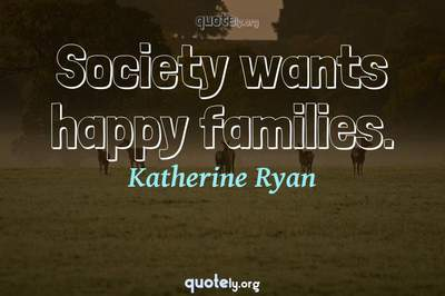 Photo Quote of Society wants happy families.