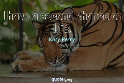 Photo Quote of I have a second chance on life.