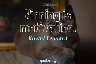 Photo Quote of Winning is motivation.