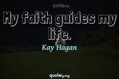 Photo Quote of My faith guides my life.