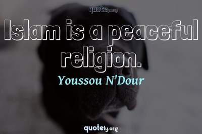Photo Quote of Islam is a peaceful religion.