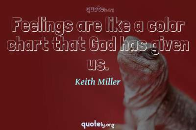 Photo Quote of Feelings are like a color chart that God has given us.