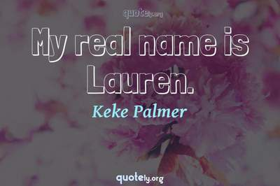 Photo Quote of My real name is Lauren.