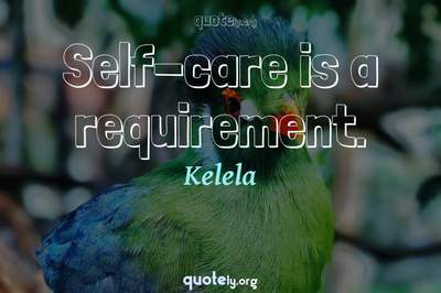 Photo Quote of Self-care is a requirement.