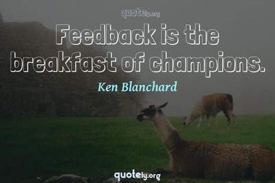 Photo Quote of Feedback is the breakfast of champions.
