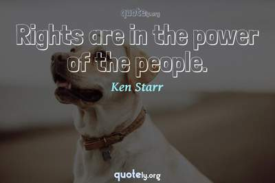 Photo Quote of Rights are in the power of the people.