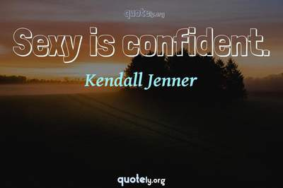 Photo Quote of Sexy is confident.