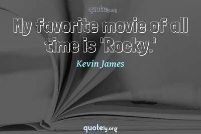 Photo Quote of My favorite movie of all time is 'Rocky.'