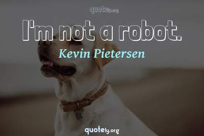 Photo Quote of I'm not a robot.