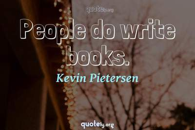 Photo Quote of People do write books.