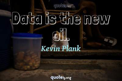 Photo Quote of Data is the new oil.