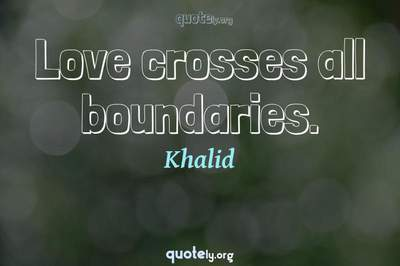 Photo Quote of Love crosses all boundaries.