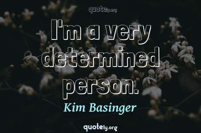 Photo Quote of I'm a very determined person.