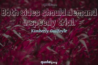 Photo Quote of Both sides should demand a speedy trial.