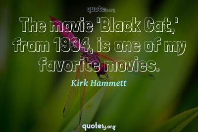 Photo Quote of The movie 'Black Cat,' from 1934, is one of my favorite movies.