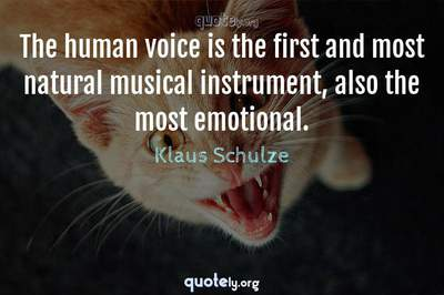 Photo Quote of The human voice is the first and most natural musical instrument, also the most emotional.