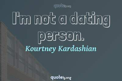 Photo Quote of I'm not a dating person.