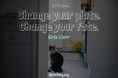 Photo Quote of Change your plate. Change your fate.