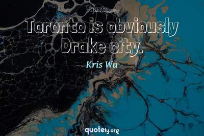 Photo Quote of Toronto is obviously Drake city.