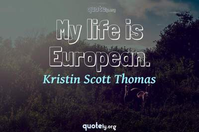 Photo Quote of My life is European.