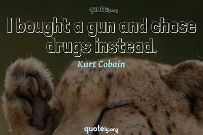 Photo Quote of I bought a gun and chose drugs instead.