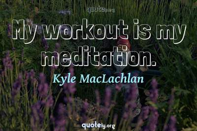 Photo Quote of My workout is my meditation.
