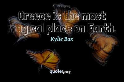 Photo Quote of Greece is the most magical place on Earth.