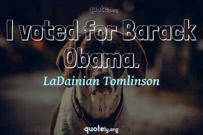 Photo Quote of I voted for Barack Obama.