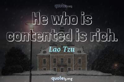Photo Quote of He who is contented is rich.