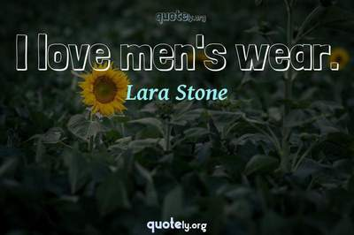 Photo Quote of I love men's wear.