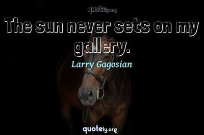 Photo Quote of The sun never sets on my gallery.