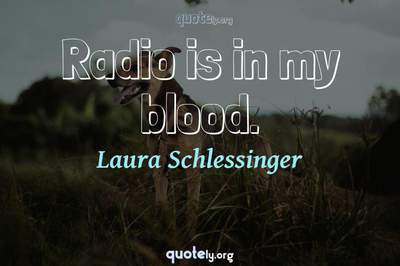 Photo Quote of Radio is in my blood.