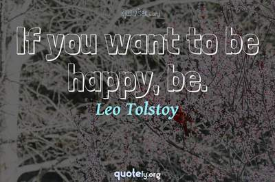 Photo Quote of If you want to be happy, be.