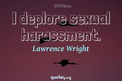 Photo Quote of I deplore sexual harassment.
