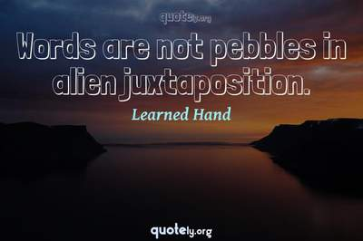 Photo Quote of Words are not pebbles in alien juxtaposition.
