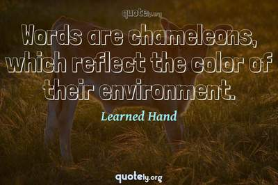 Photo Quote of Words are chameleons, which reflect the color of their environment.