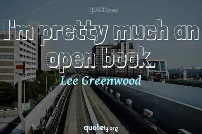 Photo Quote of I'm pretty much an open book.