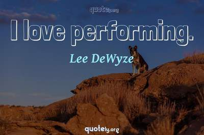 Photo Quote of I love performing.