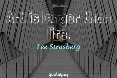 Photo Quote of Art is longer than life.