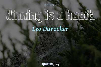 Photo Quote of Winning is a habit.