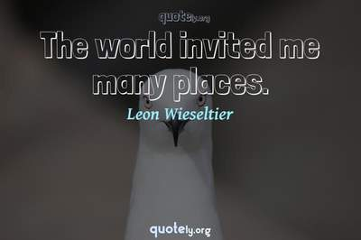 Photo Quote of The world invited me many places.
