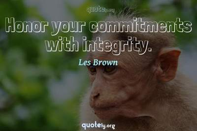 Photo Quote of Honor your commitments with integrity.