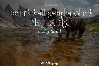 Photo Quote of I can't tell people what flag to fly.
