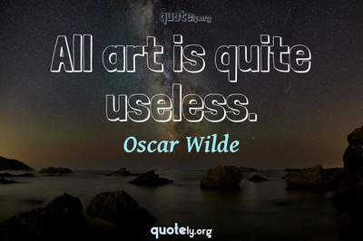 Photo Quote of All art is quite useless.