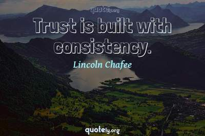 Photo Quote of Trust is built with consistency.