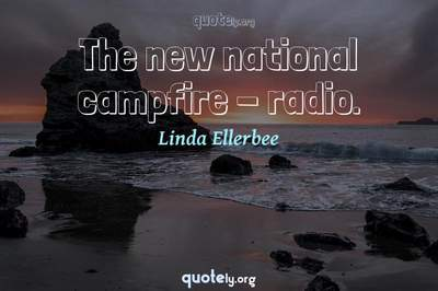Photo Quote of The new national campfire - radio.