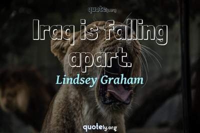Photo Quote of Iraq is falling apart.
