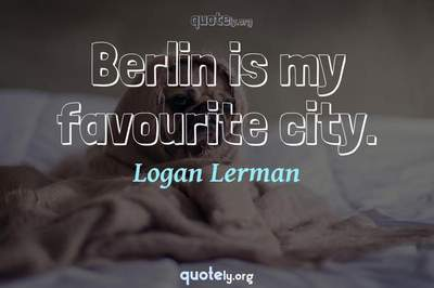 Photo Quote of Berlin is my favourite city.