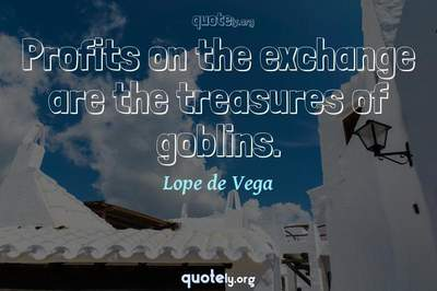 Photo Quote of Profits on the exchange are the treasures of goblins.